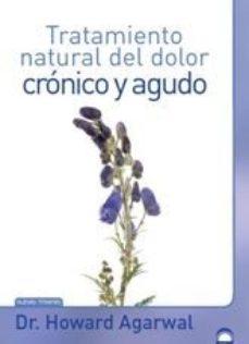 Portada de Dolor Cronico Y Agudo. Tratamiento Natural
