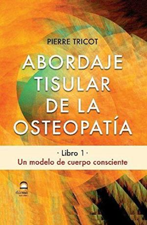 Portada de Abordaje Tisular De La Osteopatia: Un Modelo De Cuerpo Consciente