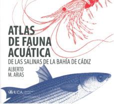 Portada de Atlas De Fauna Acuatica De Las Salinas De La Bahia De Cadiz