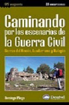 Portada de Caminado Por Los Escenarios De La Guerra Civil: Sierras Del Rinco N, Guadarrama Y Malagon