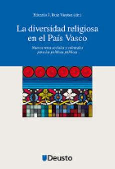 Portada de Diversidad Religiosa En El Pais Vasco: Nuevos Retos Sociales Y Cu Lturales Para Las Politicas Publicas
