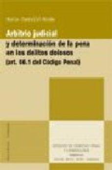 Portada de Arbitrio Judicial Y Determinacion De La Pena En Los Delitos Dolor Oss (art. 66.1 Del Codigo Penal)