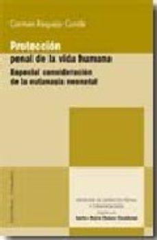 Portada de Proteccion Penal De La Vida Humana: Especial Consideracion De La Eutanasia Neonatal.