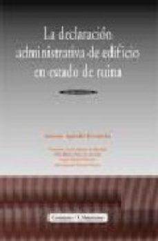 Portada de La Declaracion Administrativa De Edificio En Estado De Ruina (3ª Ed)