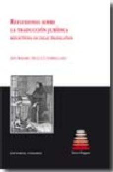 Portada de Reflexiones Sobre La Traduccion Juridica; Reflections On Legal Tr Anslation