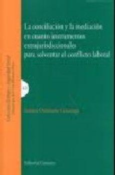 Portada de Conciliacion Y La Mediacion En Cuanto Instrumentos Extrajudiciale S Para Solventar El Conflicto Laboral