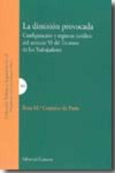 Portada de La Dimision Provocada: Configuracion Y Regimen Juridico Del Artic Ulo 50 Del Estatuto De Los Trabajadores
