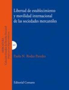 Portada de Libertad De Establecimiento Y Movilidad Internacional De Las Soci Edades Mercantiles