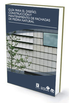 Portada de Guia Para El Diseño, Construccion Y Mantenimiento De Fachadas De Piedra Natural