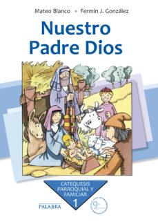 Portada de Nuestro Padre Dios (catequesis Parroquial Y Familiar Nº 1) (7ª Ed )