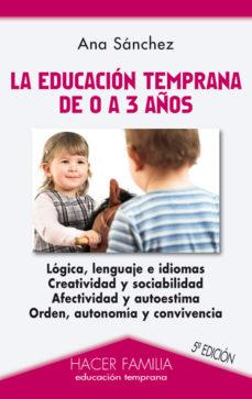 Portada de La Educacion Temprana De 0 A 3 Años (3ª Ed.)