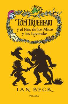 Portada de Tom Trueheart Y El Pais De Los Mitos Y Las Leyendas