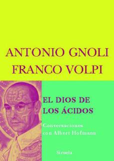 Portada de El Dios De Los Acidos: Conversaciones Con Albert Hoffmann