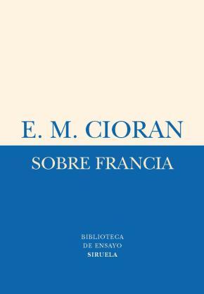 Portada de Sobre Francia (centenario Del Nacimiento De E.m. Cioran)