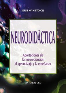 Portada de Neurodidactica: Aportaciones De Las Neurociencias Al Aprendizaje Y La Enseñanza