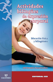 Portada de Actividades Bilingues De Expresion Corporal: Educacion Fisica Y B Ilinguismo