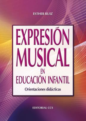 Portada de Expresion Musical En Educacion Infantil: Orientaciones Didacticas