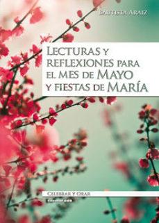 Portada de Lecturas Y Reflexiones Para El Mes De Mayo Y Fiestas De Maria