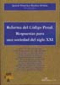 Portada de Reforma Del Codigo Penal: Respuestas Para Una Sociedad Del S.xxi