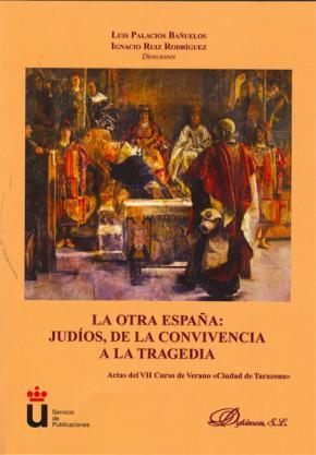 Portada de Otra España: Judios De La Convivencia A La Tragedia