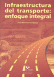 Portada de Infraestructura Del Transporte: Enfoque Integral
