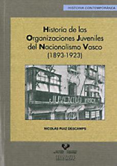 Portada de Historia De Las Organizaciones Juveniles Del Nacionalismo Vasco (1893-1923)