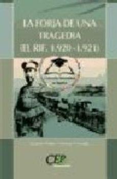 Portada de La Forja De Una Tragedia (el Rif. 1920-1921). Coleccion Universid Ad En Español