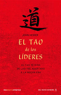 Portada de El Tao De Los Lideres: El Tao Te-ching De Lao Tse Adaptado A La N Ueva Era