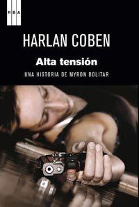 Portada de Alta Tension (serie Myron Bolitar 10) (premio Internacional Novel A Negra 2010)