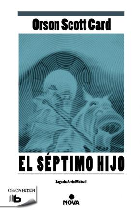 Portada de El Septimo Hijo (saga Alvin Maker 1)
