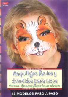 Portada de Maquillajes Faciles Y Divertidos Para Niños: Carnaval Halloween Y Otras Fiestas Infantiles