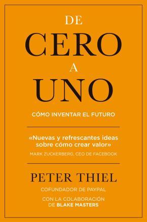 Portada de De Cero A Uno: Como Inventar El Futuro