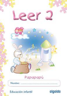 Portada de Leer 2: (papapapu): Educacion Infantil 3-5 Años