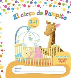 Portada de El Circo De Pampito 0-1 Años. Proyecto De Educacion Infantil. Algaida. 1º Ciclo