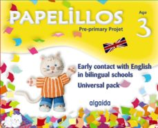 Portada de Papelillos: Pre-primary Proyect. Early Contact With English In Bilingual Schools. Age 3. Universal Pack