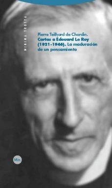 Portada de Cartas A Edourd Le Roy (1921-1946): La Maduracion De Un Pensamien To