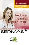 Portada de Oposiciones Medicos De Familia De Atencion Primaria. Servicio Mad Rileño De Salud (sermas). Temario (vol. Ii)