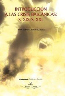 Portada de Introduccion A Las Crisis Balcanicas: S.xix-s.xxi