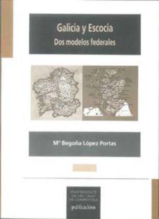 Portada de Galicia Y Escocia Dos Modelos Federales