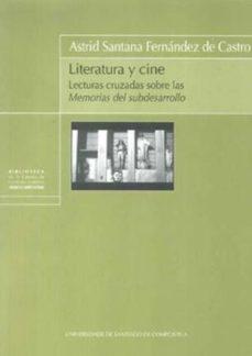 Portada de Literatura Y Cine: Lecturas Cruzadas Sobre Las Memorias Del Subde Sarrollo