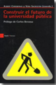 Portada de Construir El Futuro De La Universidad Publica