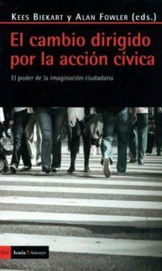 Portada de Cambio Dirigido Por La Accion Civica: El Poder De La Imaginacion Ciudadana