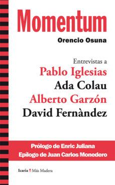 Portada de Momentum: Entrevistas A Pablo Iglesias, Ada Colau, Alberto Garzon , David Fernandez