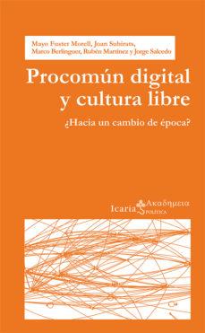Portada de Procomun Digital Y Cultura Libre: ¿hacia Un Cambio De Epoca?