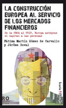 Portada de La Construccion Europea Al Servicio De Los Mercados Financieros