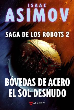 Portada de Bovedas De Acero / El Sol Desnudo (saga De Los Robots, 2)