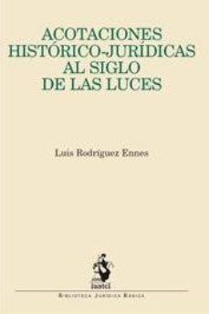 Portada de Acotaciones Historico-juridicas Al Siglo De Las Luces