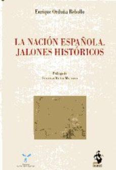 Portada de La Nacion Española: Jalones Historicos