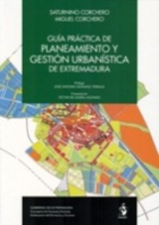 Portada de Guia Practica De Planeamiento Y Gestion Urbanistica De Extremadur A