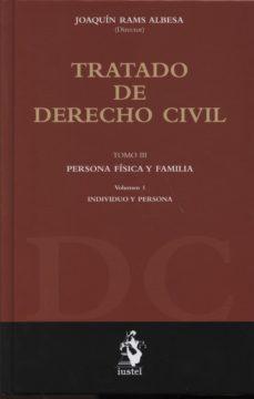 Portada de Tratado De Derecho Civil, Iii (vol. I): Persona Fisica Y Familia